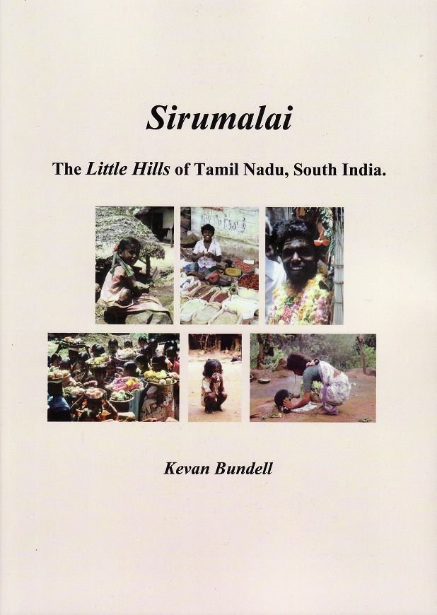 Sirumalai - The little Hills of Tamil Nadu, South India, Kevan Bundell, 2019.